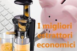 I-migliori-estrattori-economici-2019